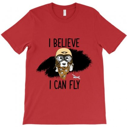 I Beleive I Can Fly, Dog, T-shirt Designed By Bettercallsaul