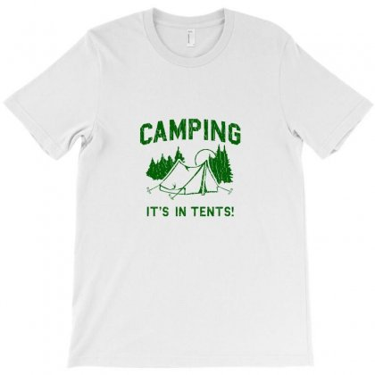 Camping Is In Tents T-shirt Designed By Enjang