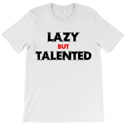 Lazy But Talented T-shirt Designed By Emadaldeans