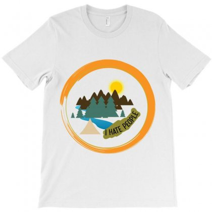 I Hate People Camping Hiking T-shirt Designed By Bettercallsaul