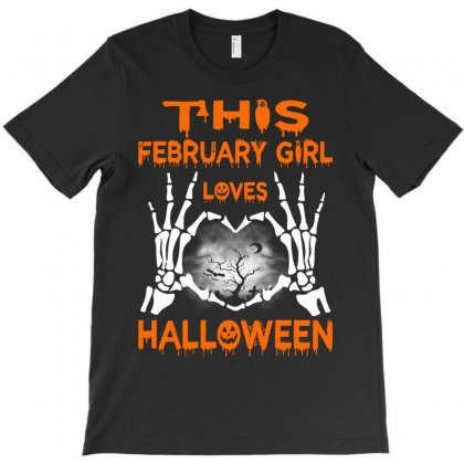 This February Girl Loves Halloween T-shirt Designed By Twinklered.com