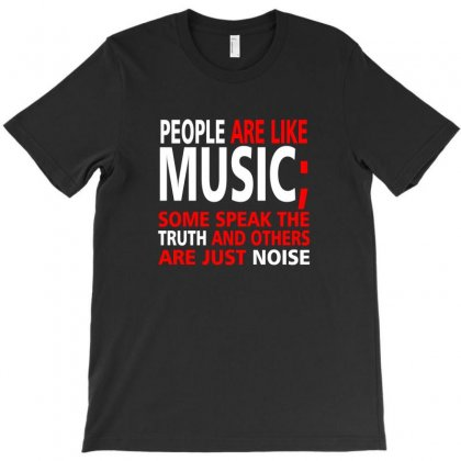 People Are Like Music T-shirt Designed By Citron