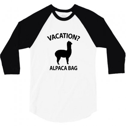 Vacation Alpaca Bag   Funny Pun T Shirt 3/4 Sleeve Shirt Designed By New Spirit