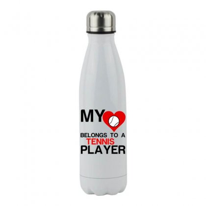 My Heart Belongs To A Tennis Player Stainless Steel Water Bottle Designed By Perfect Designers