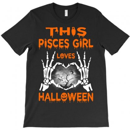 This Pisces Girl Loves Halloween T-shirt Designed By Twinklered.com