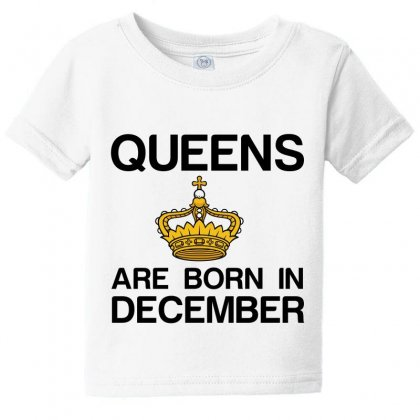 Queens Are Born In December Baby Tee Designed By Perfect Designers