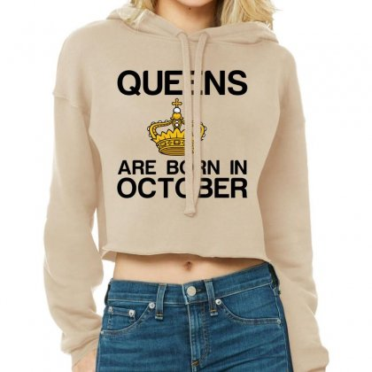 Queens Are Born In October Cropped Hoodie Designed By Perfect Designers