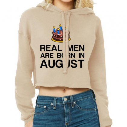 Real Men Are Born In August Cropped Hoodie Designed By Perfect Designers