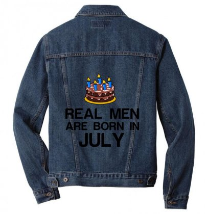 Real Men Are Born In July Men Denim Jacket Designed By Perfect Designers