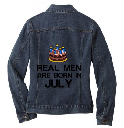Real Men Are Born In July Ladies Denim Jacket Designed By Perfect Designers
