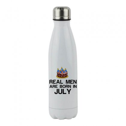 Real Men Are Born In July Stainless Steel Water Bottle Designed By Perfect Designers