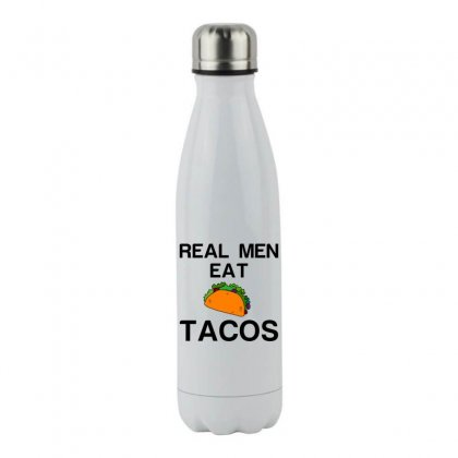 Real Men Eat Tacos Stainless Steel Water Bottle Designed By Perfect Designers