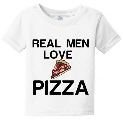 Real Men Love Pizza Baby Tee Designed By Perfect Designers