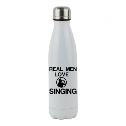 Real Men Love Singing Stainless Steel Water Bottle Designed By Perfect Designers