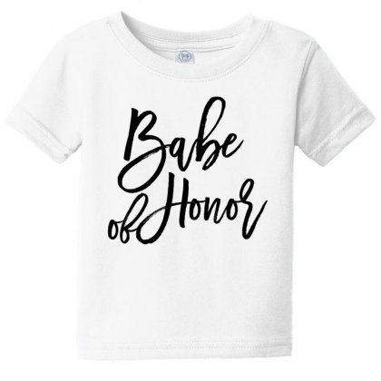 Babe Of Honor Baby Tee Designed By Toweroflandrose