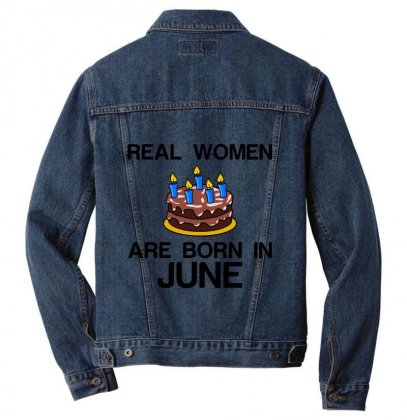 Real Women Are Born In June Men Denim Jacket Designed By Perfect Designers