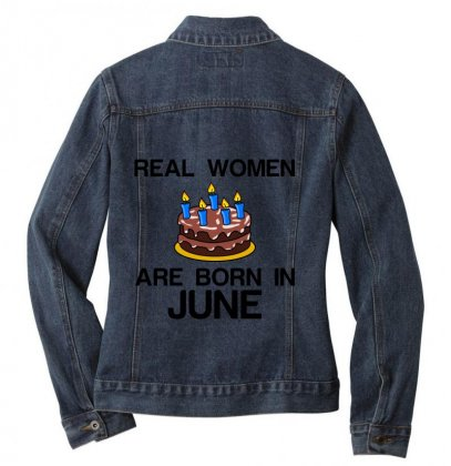 Real Women Are Born In June Ladies Denim Jacket Designed By Perfect Designers