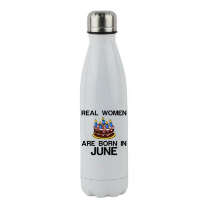 Real Women Are Born In June Stainless Steel Water Bottle Designed By Perfect Designers