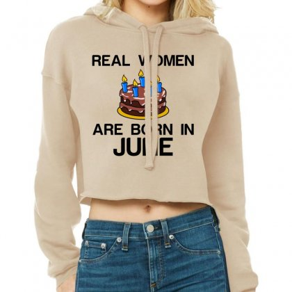 Real Women Are Born In June Cropped Hoodie Designed By Perfect Designers