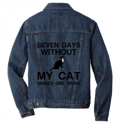 Seven Days Without My Cat Makes One Weak Men Denim Jacket Designed By Perfect Designers