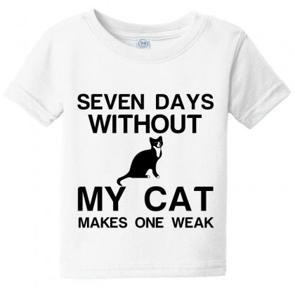 Seven Days Without My Cat Makes One Weak Baby Tee Designed By Perfect Designers