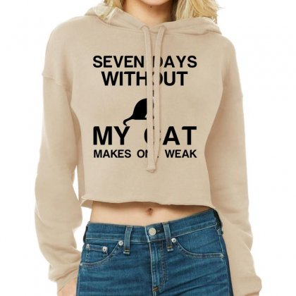 Seven Days Without My Cat Makes One Weak Cropped Hoodie Designed By Perfect Designers