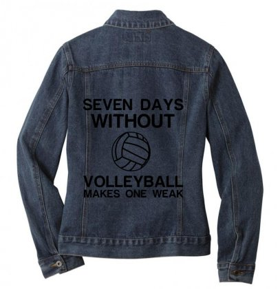 Seven Days Without Volleyball Makes One Weak Ladies Denim Jacket Designed By Perfect Designers