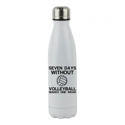 Seven Days Without Volleyball Makes One Weak Stainless Steel Water Bottle Designed By Perfect Designers