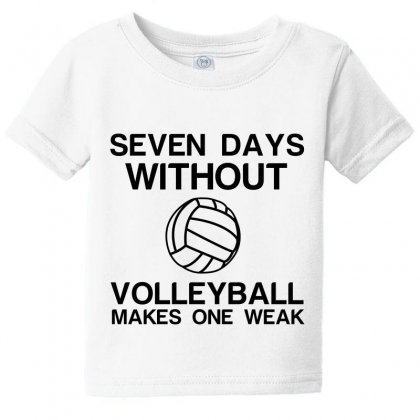 Seven Days Without Volleyball Makes One Weak Baby Tee Designed By Perfect Designers