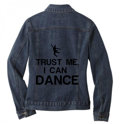 Trust Me, I Can Dance Ladies Denim Jacket Designed By Perfect Designers