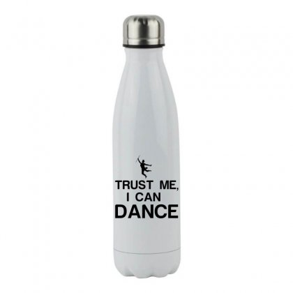 Trust Me, I Can Dance Stainless Steel Water Bottle Designed By Perfect Designers