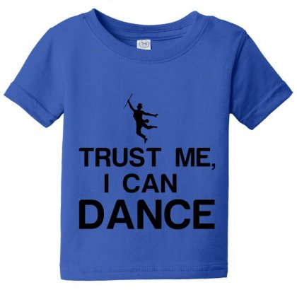 Trust Me, I Can Dance Baby Tee Designed By Perfect Designers