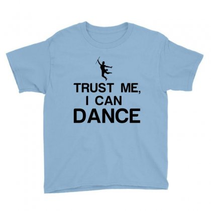 Trust Me, I Can Dance Youth Tee Designed By Perfect Designers