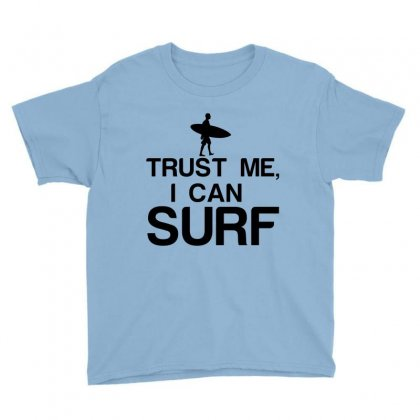 Trust Me, I Can Surf Youth Tee Designed By Perfect Designers