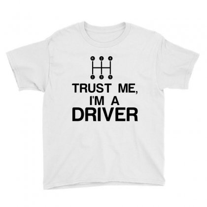 Trust Me, I'm A Driver Youth Tee Designed By Perfect Designers