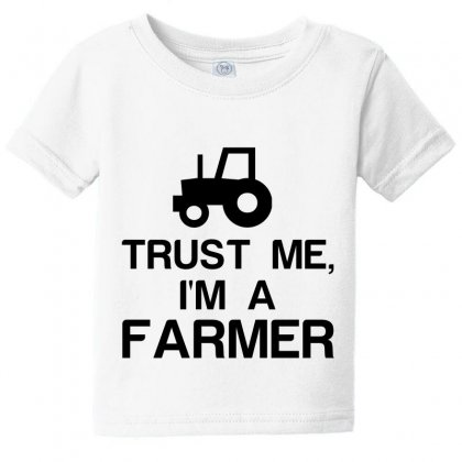 Trust Me, I'm A Farmer Baby Tee Designed By Perfect Designers