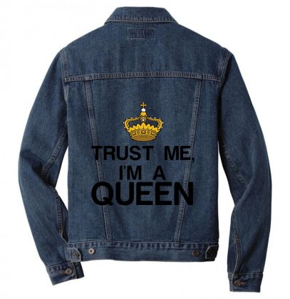 Trust Me, I'm A Queen Men Denim Jacket Designed By Perfect Designers