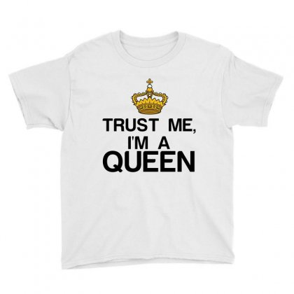 Trust Me, I'm A Queen Youth Tee Designed By Perfect Designers