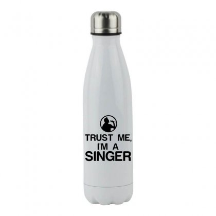 Trust Me, I'm A Singer Stainless Steel Water Bottle Designed By Perfect Designers