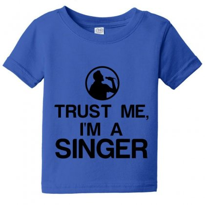 Trust Me, I'm A Singer Baby Tee Designed By Perfect Designers
