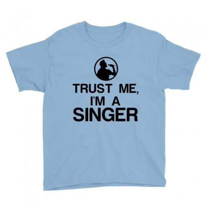 Trust Me, I'm A Singer Youth Tee Designed By Perfect Designers