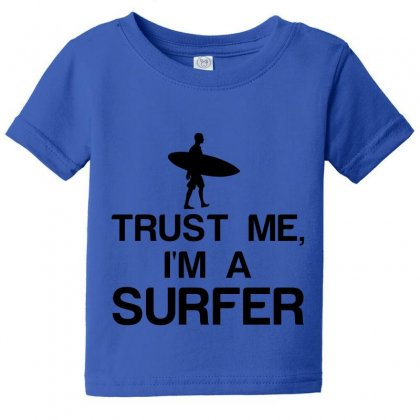 Trust Me, I'm A Surfer Baby Tee Designed By Perfect Designers