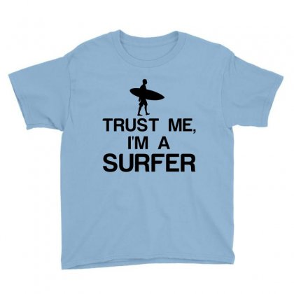 Trust Me, I'm A Surfer Youth Tee Designed By Perfect Designers