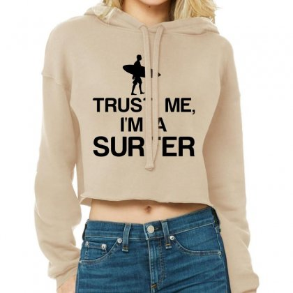 Trust Me, I'm A Surfer Cropped Hoodie Designed By Perfect Designers