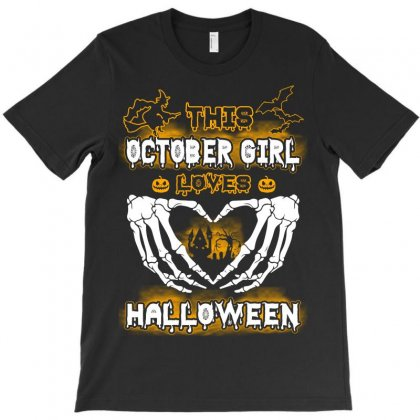 This October Girl Loves Halloween T-shirt Designed By Twinklered.com