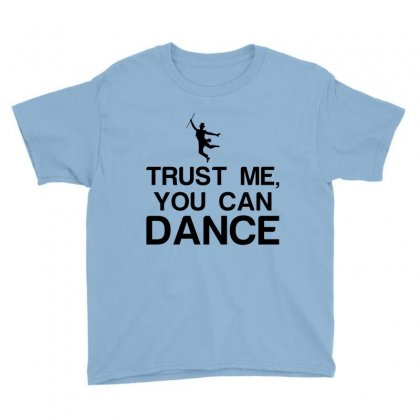 Trust Me, You Can Dance Youth Tee Designed By Perfect Designers