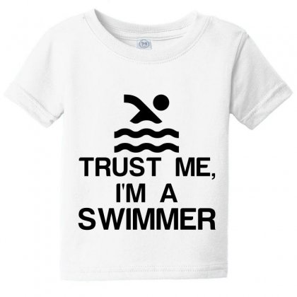 Trust Me, I'm A Swimmer Baby Tee Designed By Perfect Designers