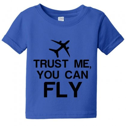 Trust Me, You Can Fly Baby Tee Designed By Perfect Designers