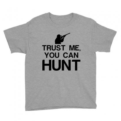 Trust Me, You Can Hunt Youth Tee Designed By Perfect Designers