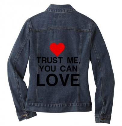 Trust Me, You Can Love Ladies Denim Jacket Designed By Perfect Designers